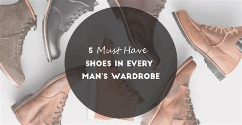 5 Must Have Shoes in Every Man's Wardrobe | Männer