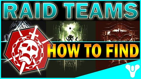 Destiny: HOW TO FIND RAID TEAMS! Guide To Good Teams (HOW